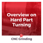 Overview on hard part turning