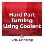hard part turning using coolant