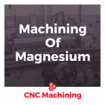 machining of magnesium