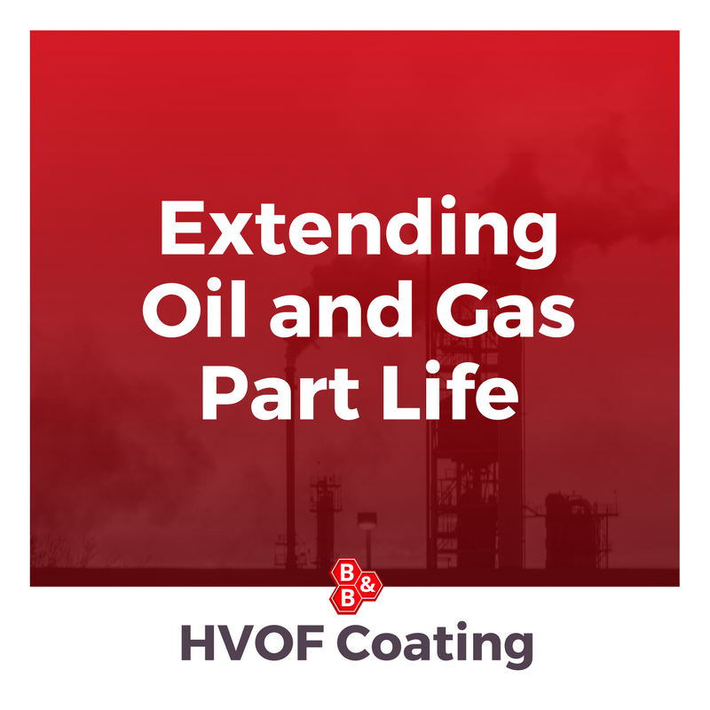 extending oil and gas part life
