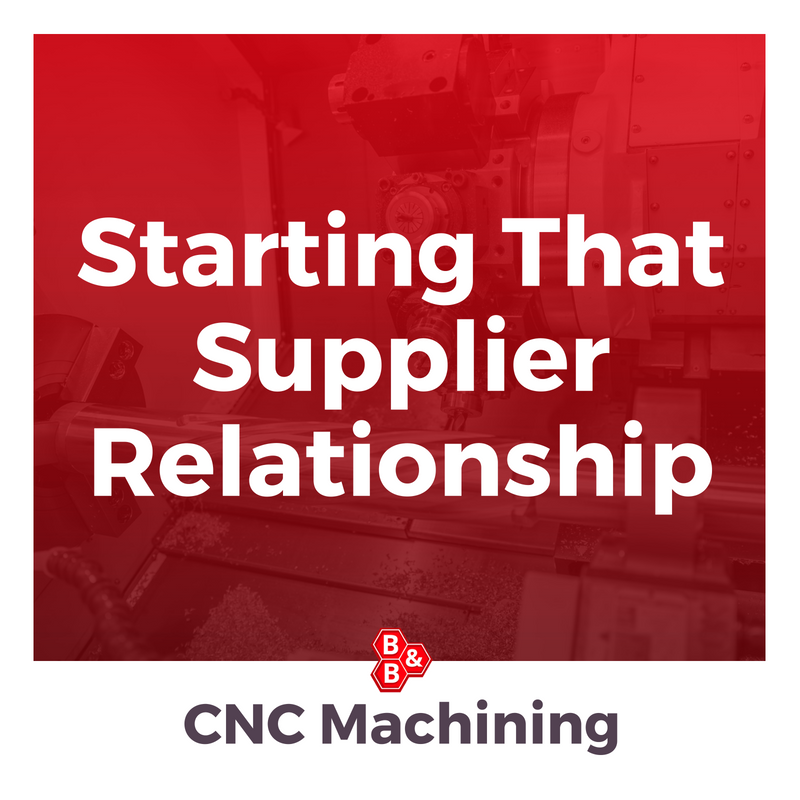 B&B Precision:starting that supplier relationship