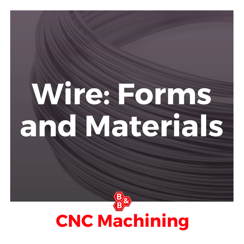 B&B Precision: wire forms and materials