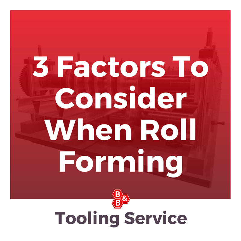 B&B Precision: 3 Factors To Consider When Roll Forming
