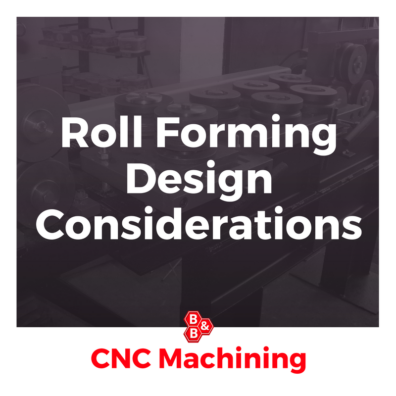 B&B Precision: roll forming design considerations