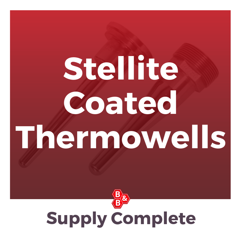 B&B precision: stellite coated thermowells.